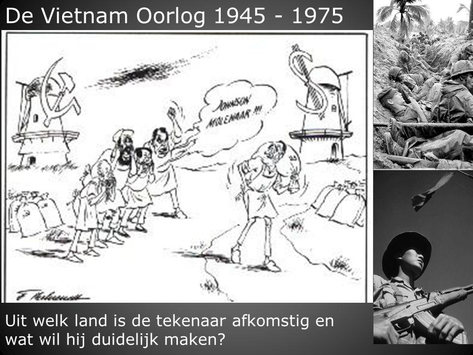 De Vietnam Oorlog 1945 - 1975 Uit welk land is de tekenaar afkomstig en wat wil hij duidelijk maken