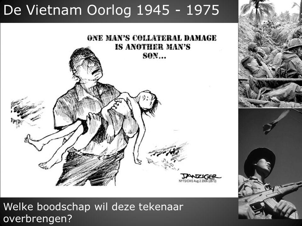 De Vietnam Oorlog 1945 - 1975 Welke boodschap wil deze tekenaar overbrengen