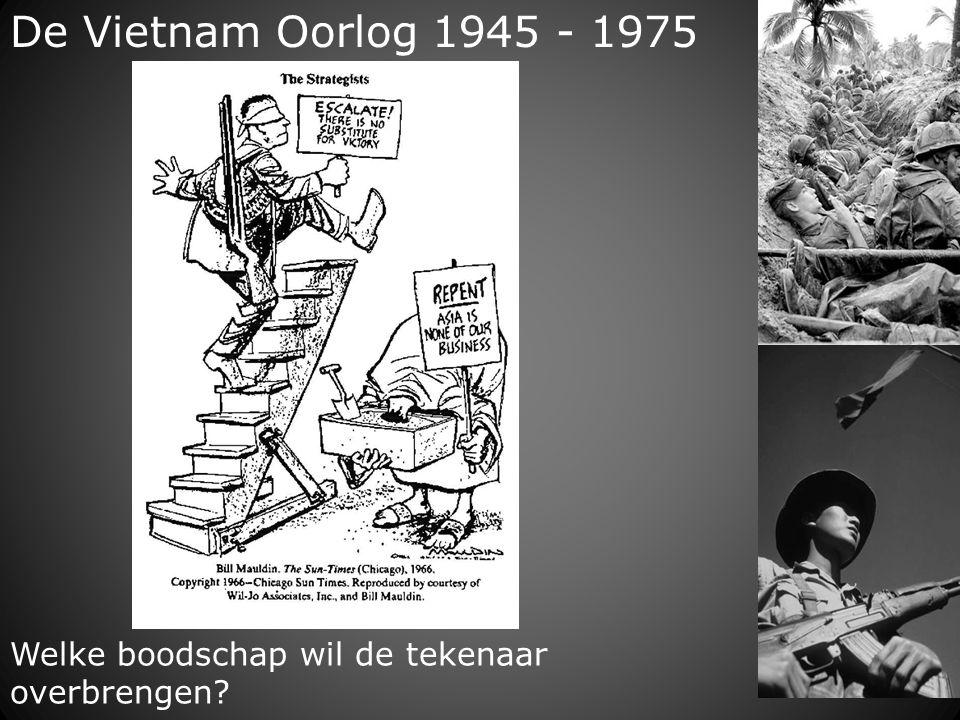 De Vietnam Oorlog 1945 - 1975 Welke boodschap wil de tekenaar overbrengen