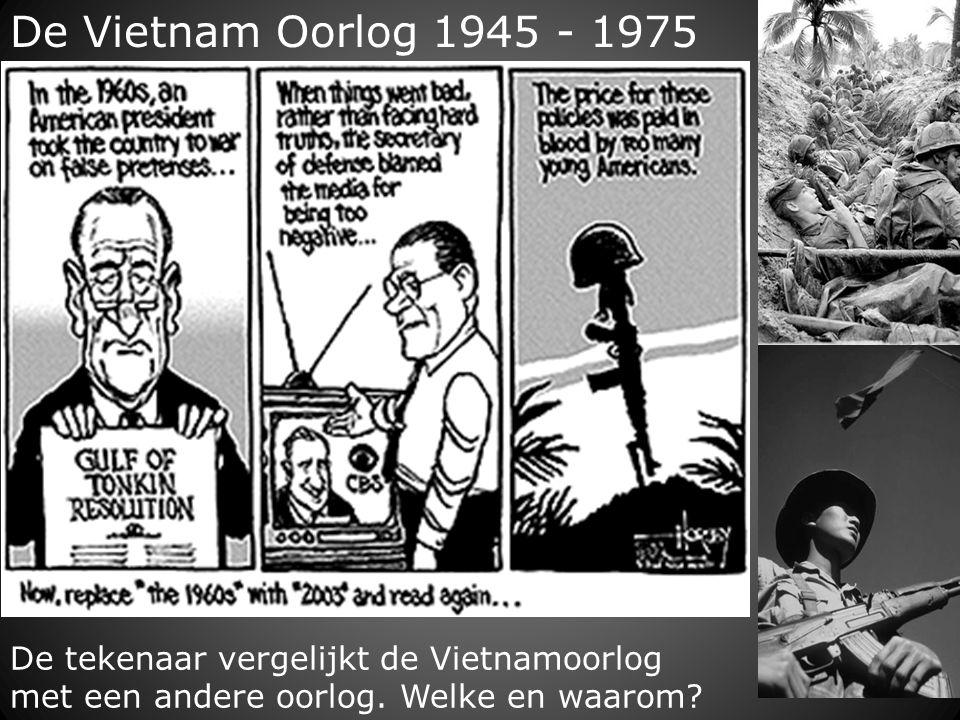 De Vietnam Oorlog 1945 - 1975 De tekenaar vergelijkt de Vietnamoorlog met een andere oorlog.