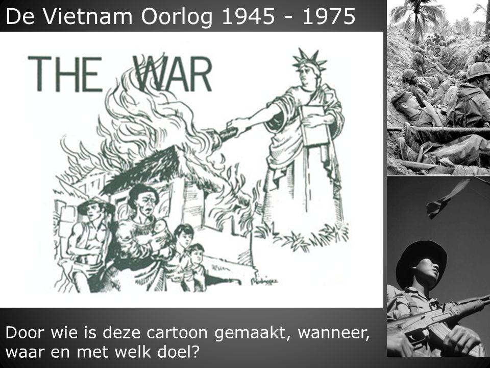 De Vietnam Oorlog 1945 - 1975 Door wie is deze cartoon gemaakt, wanneer, waar en met welk doel