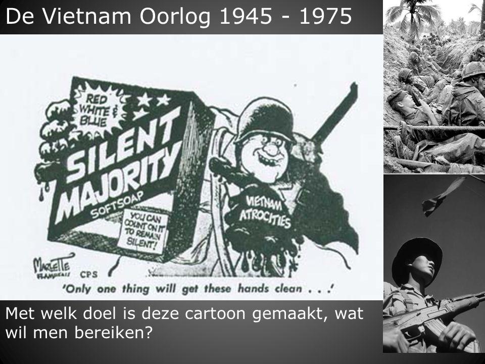 De Vietnam Oorlog 1945 - 1975 Met welk doel is deze cartoon gemaakt, wat wil men bereiken