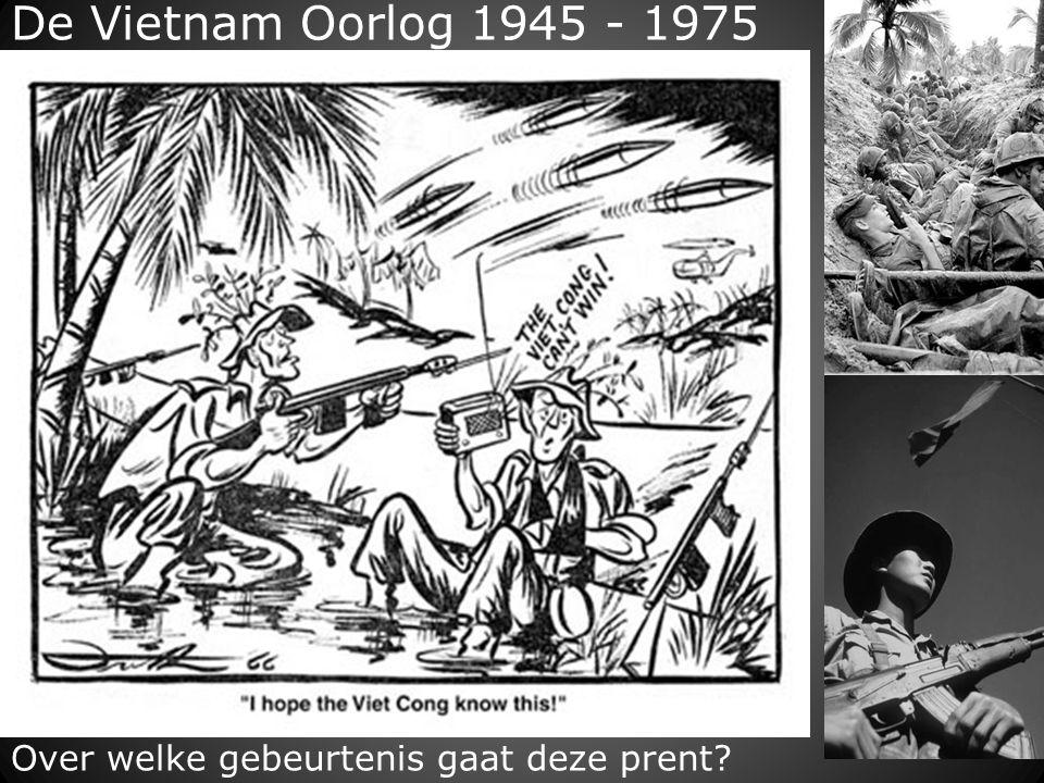 De Vietnam Oorlog 1945 - 1975 Over welke gebeurtenis gaat deze prent