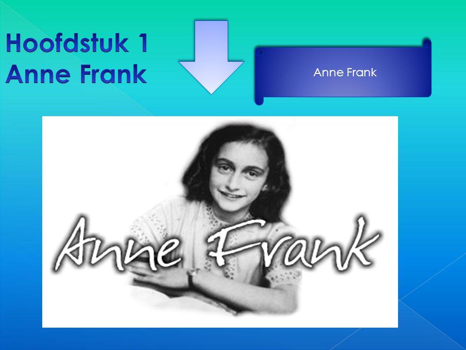 Hoofdstuk 1 Anne Frank Anne Frank