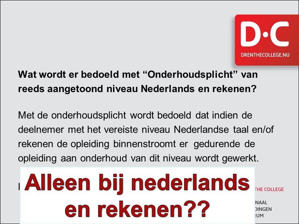 Alleen bij nederlands en rekenen
