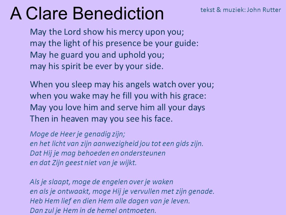 A Clare Benediction May the Lord show his mercy upon you;