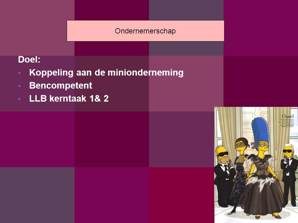 Koppeling aan de minionderneming Bencompetent LLB kerntaak 1& 2