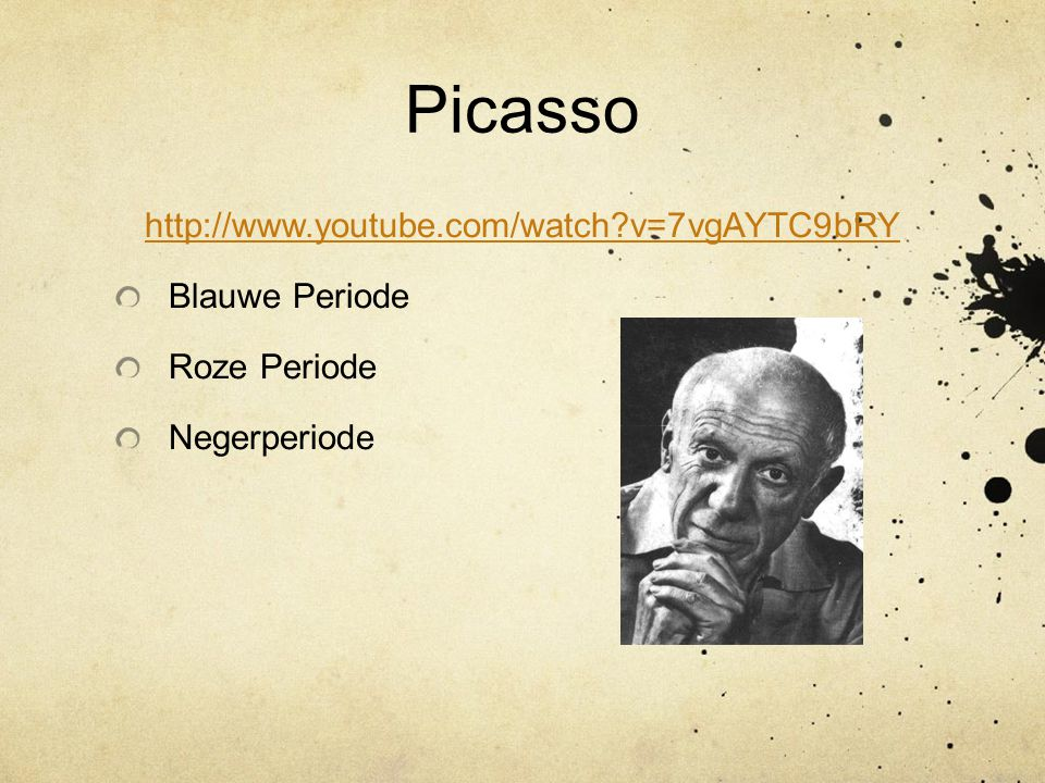 Picasso http://www.youtube.com/watch v=7vgAYTC9bRY Blauwe Periode
