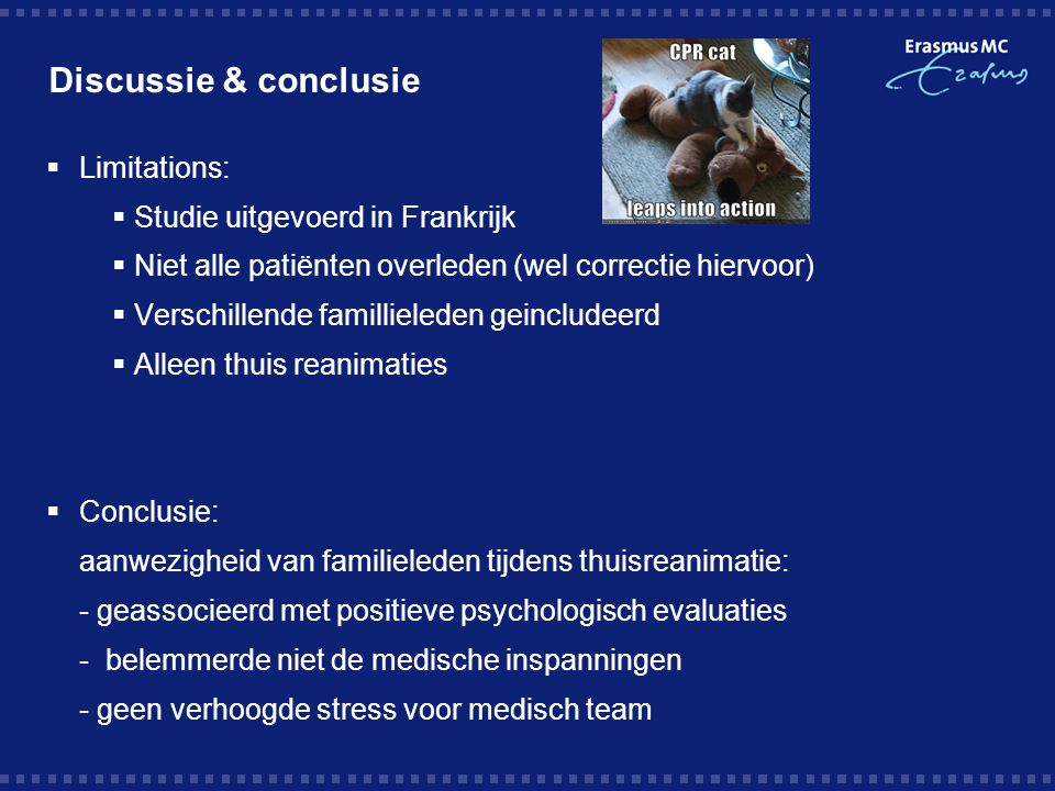 Discussie & conclusie Limitations: Studie uitgevoerd in Frankrijk
