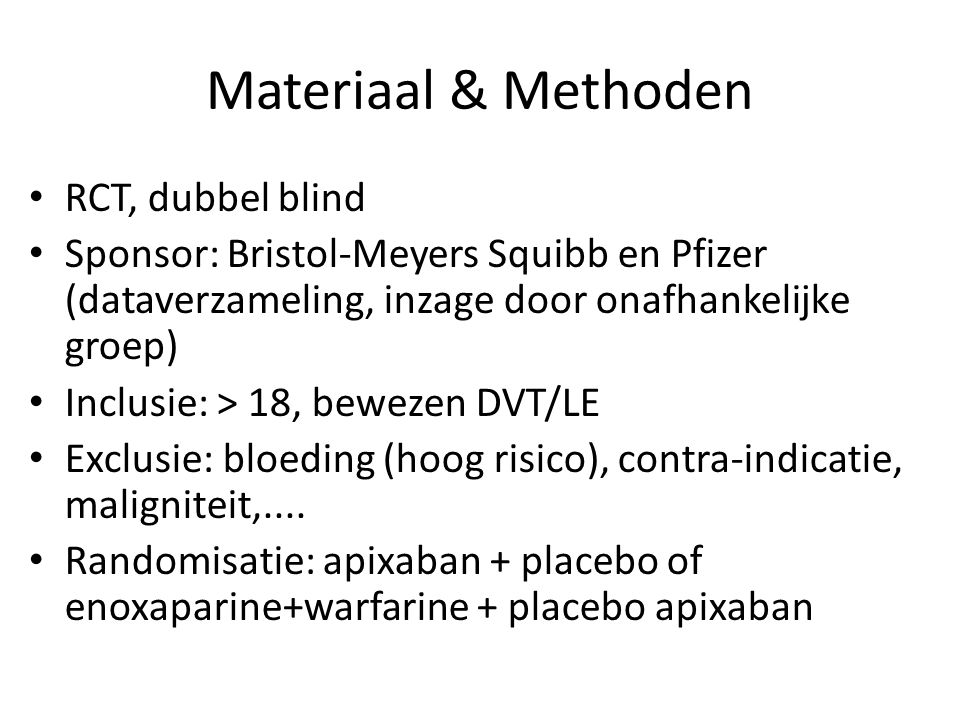 Materiaal & Methoden RCT, dubbel blind