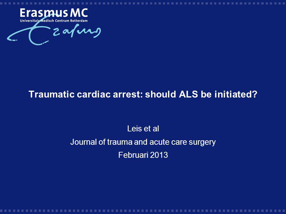 Traumatic cardiac arrest: should ALS be initiated