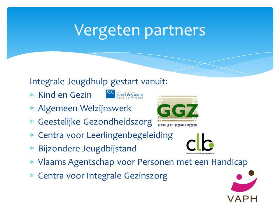 Vergeten partners Integrale Jeugdhulp gestart vanuit: Kind en Gezin