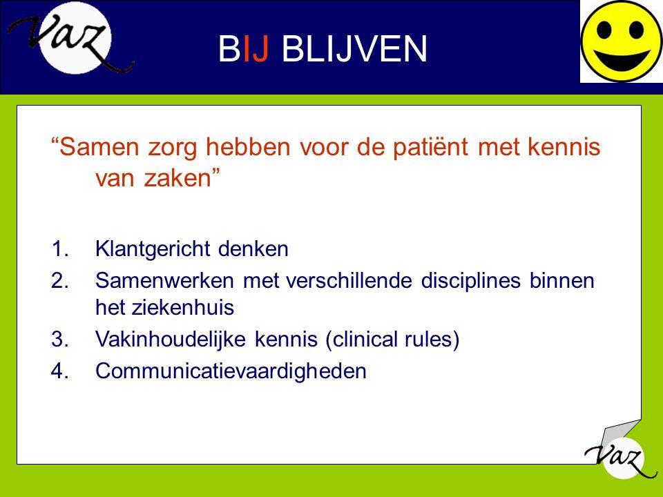 BIJ BLIJVEN Samen zorg hebben voor de patiënt met kennis van zaken