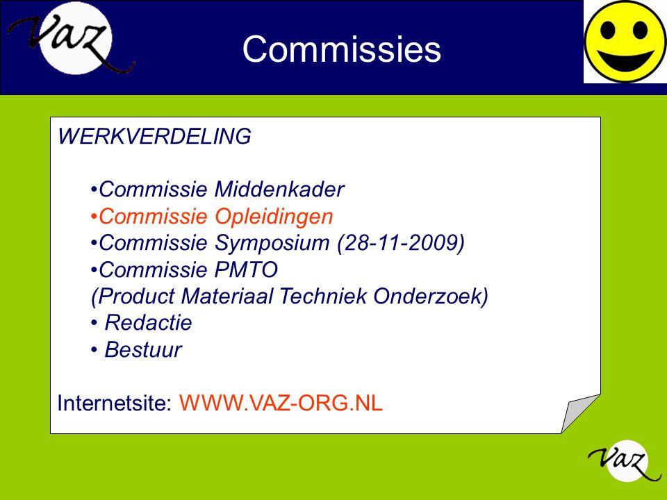 Commissies WERKVERDELING Commissie Middenkader Commissie Opleidingen