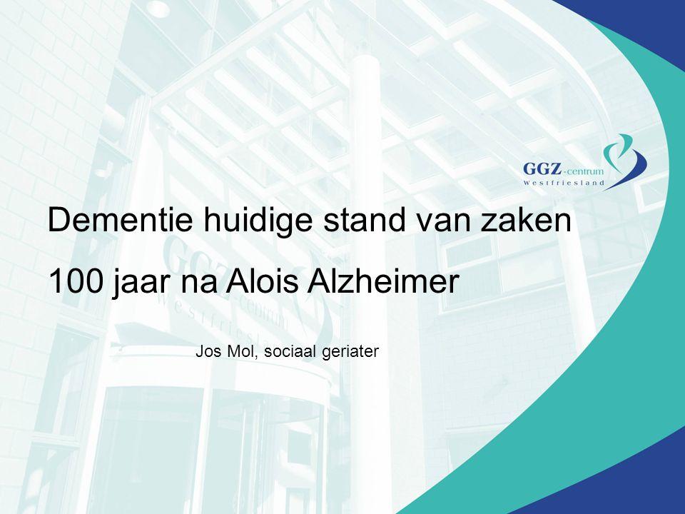Dementie huidige stand van zaken 100 jaar na Alois Alzheimer