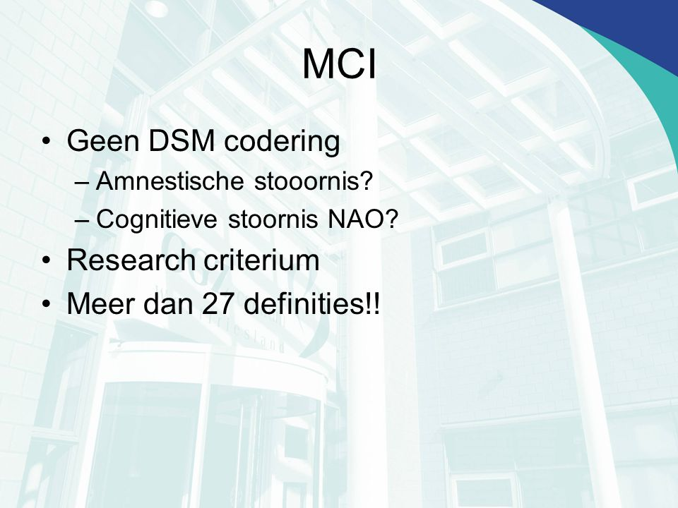 MCI Geen DSM codering Research criterium Meer dan 27 definities!!