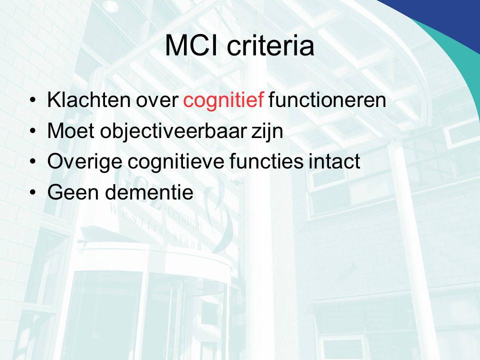 MCI criteria Klachten over cognitief functioneren