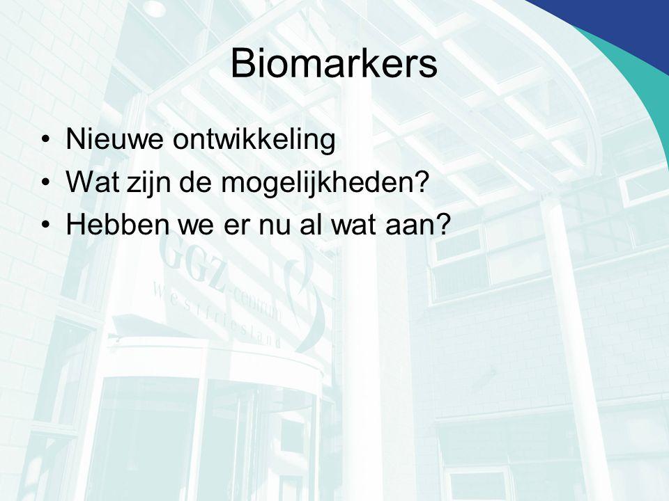 Biomarkers Nieuwe ontwikkeling Wat zijn de mogelijkheden