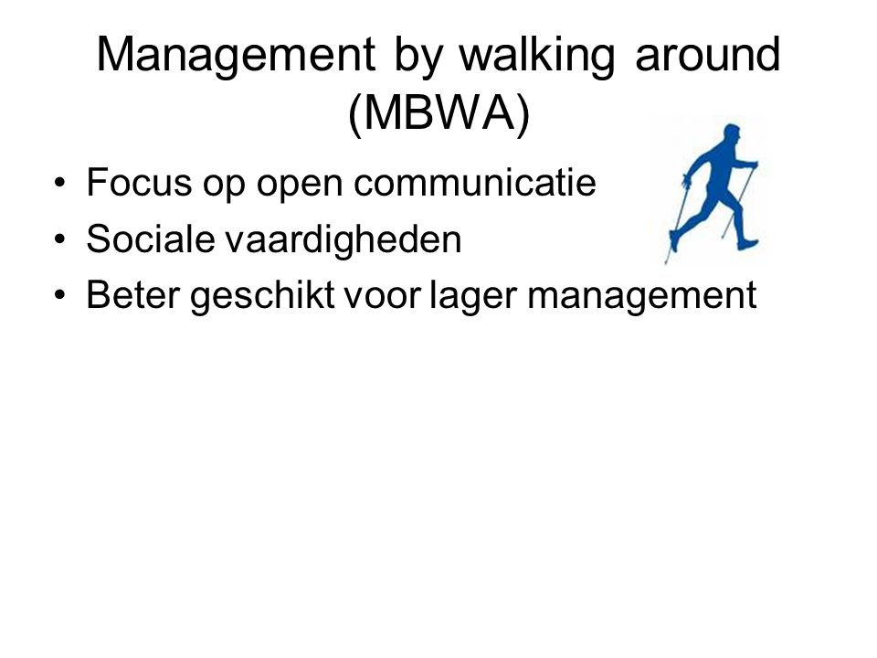 Management by walking around (MBWA)