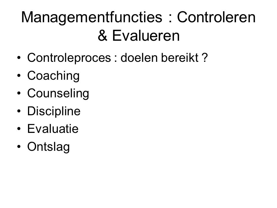 Managementfuncties : Controleren & Evalueren