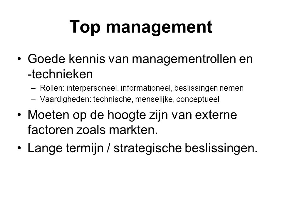 Top management Goede kennis van managementrollen en -technieken