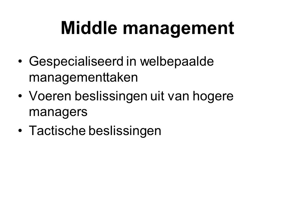 Middle management Gespecialiseerd in welbepaalde managementtaken