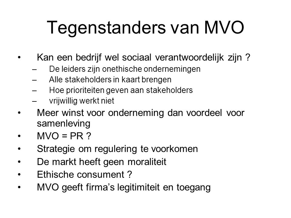 Tegenstanders van MVO Kan een bedrijf wel sociaal verantwoordelijk zijn De leiders zijn onethische ondernemingen.