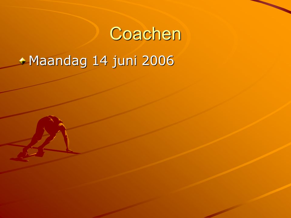 Coachen Maandag 14 juni 2006