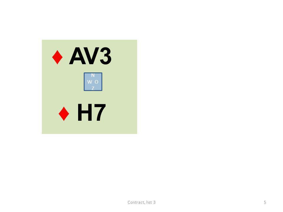 ♦ AV3 ♦ H7 N W O Z Contract, hst 3