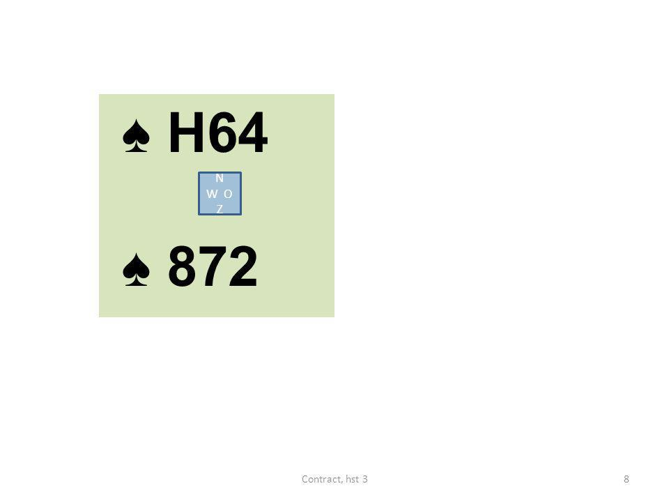 ♠ H64 ♠ 872 N W O Z Contract, hst 3