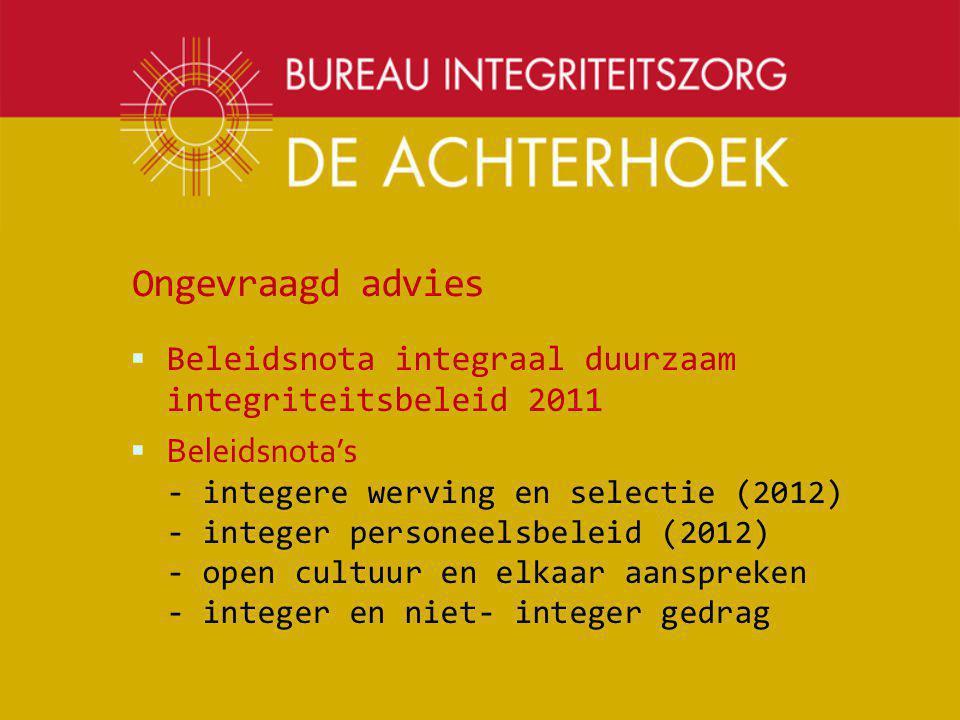 Ongevraagd advies Beleidsnota integraal duurzaam integriteitsbeleid 2011.