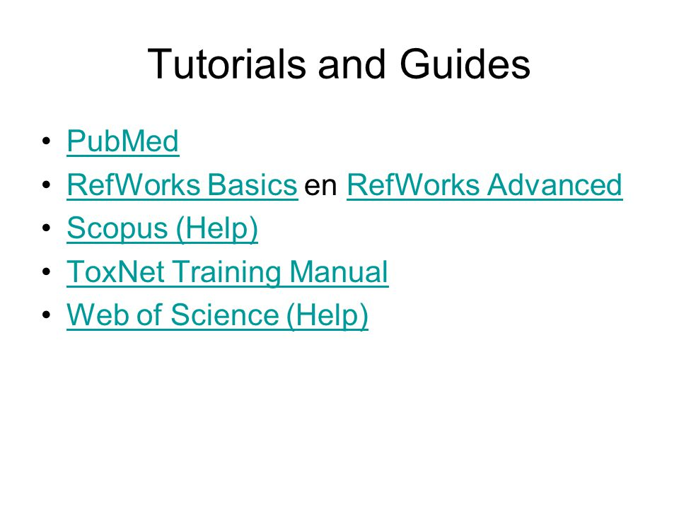 Tutorials and Guides PubMed RefWorks Basics en RefWorks Advanced