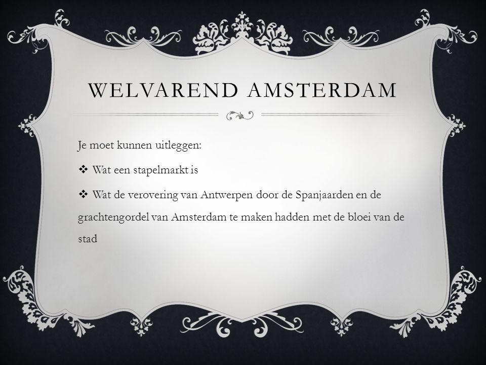Welvarend Amsterdam Je moet kunnen uitleggen: Wat een stapelmarkt is
