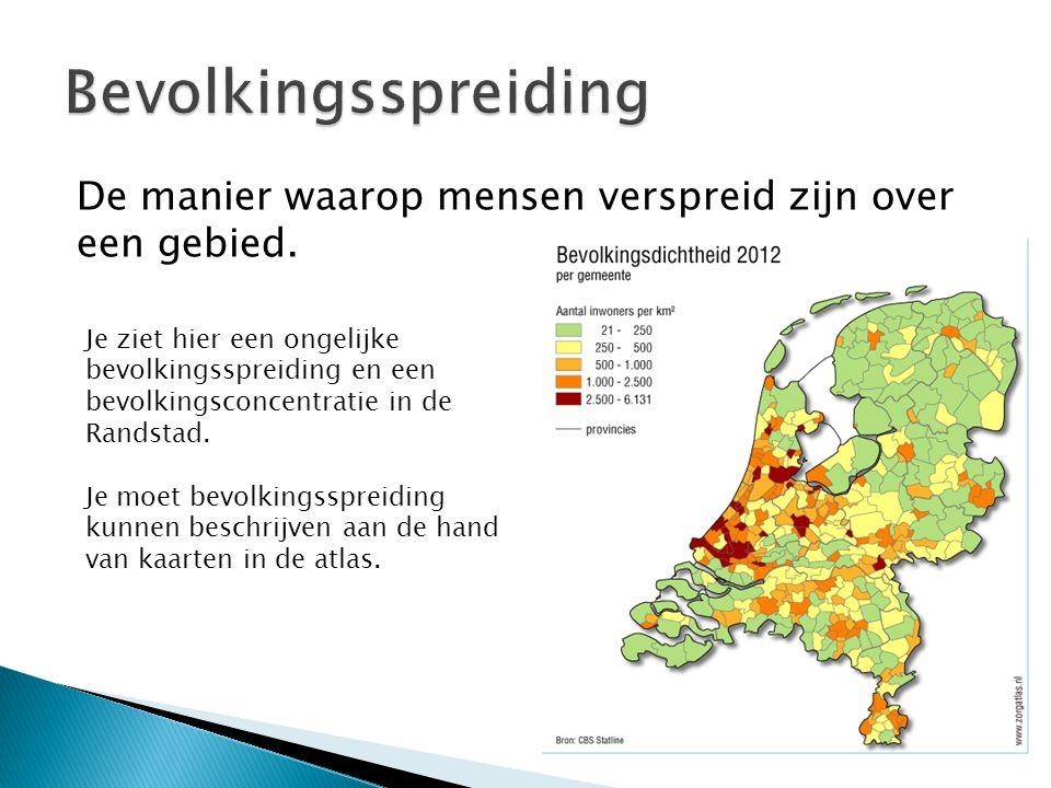 Bevolkingsspreiding De manier waarop mensen verspreid zijn over een gebied.