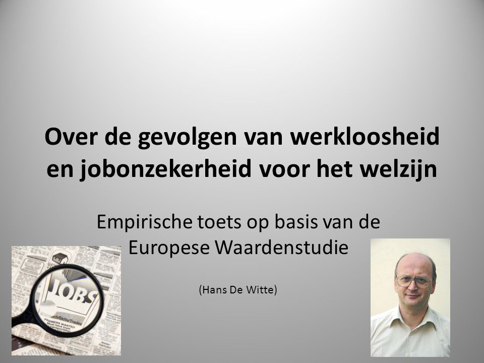 Over de gevolgen van werkloosheid en jobonzekerheid voor het welzijn