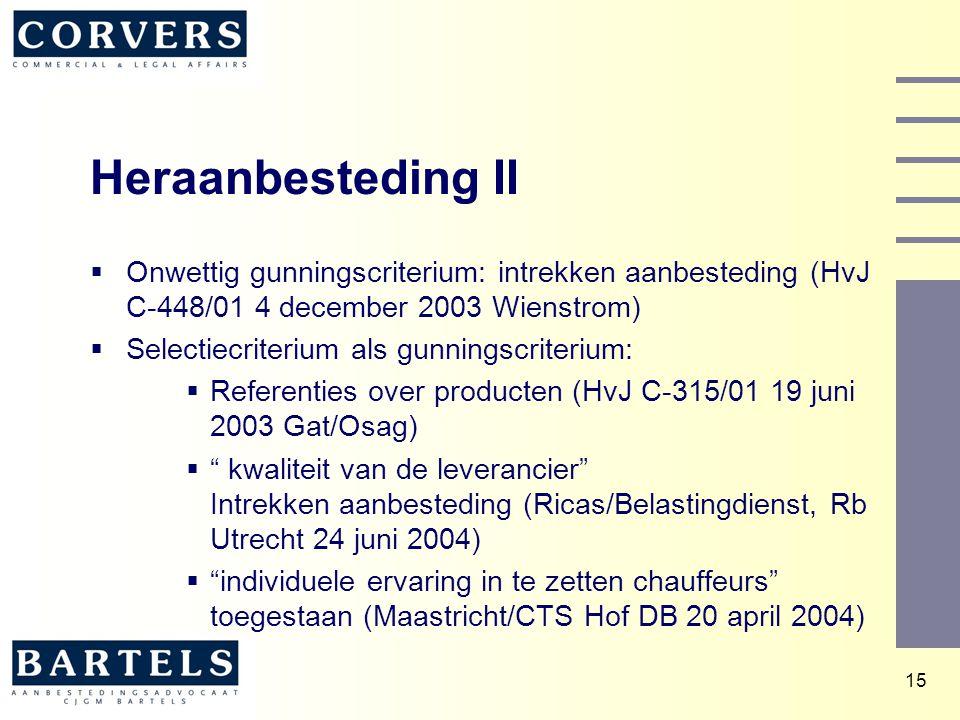 Heraanbesteding II Onwettig gunningscriterium: intrekken aanbesteding (HvJ C-448/01 4 december 2003 Wienstrom)