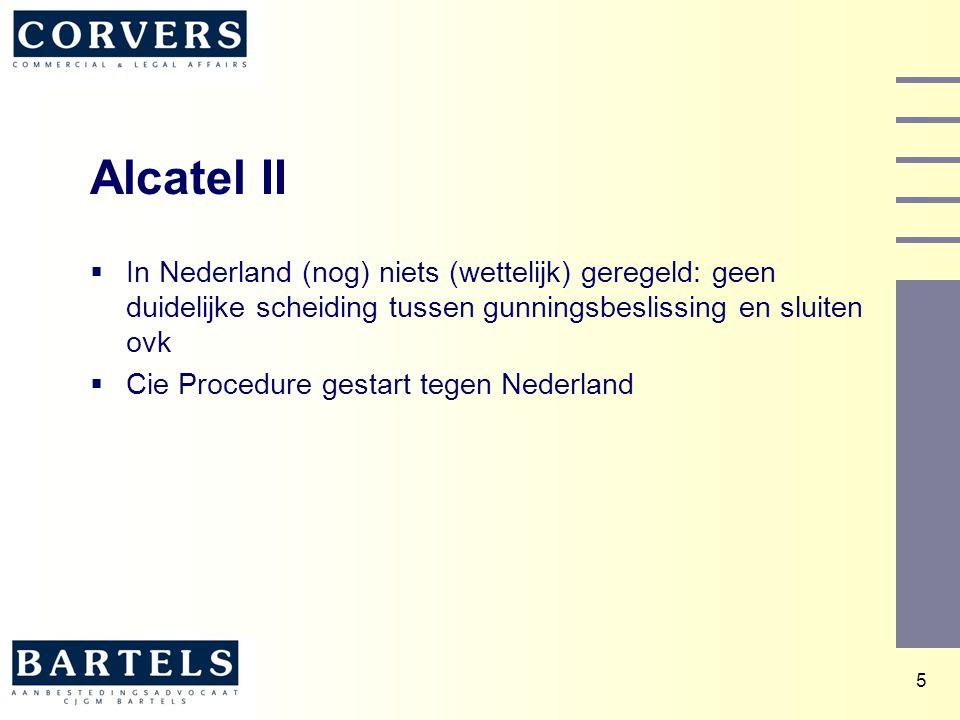 Alcatel II In Nederland (nog) niets (wettelijk) geregeld: geen duidelijke scheiding tussen gunningsbeslissing en sluiten ovk.