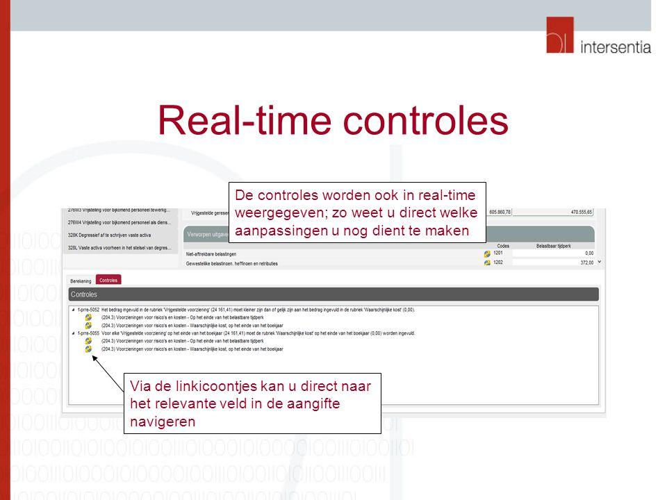 Real-time controles De controles worden ook in real-time weergegeven; zo weet u direct welke aanpassingen u nog dient te maken.