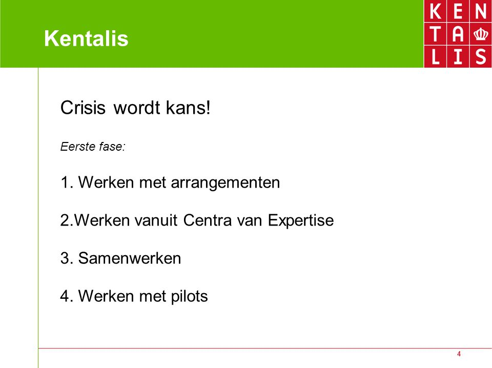 Kentalis Crisis wordt kans! 1. Werken met arrangementen