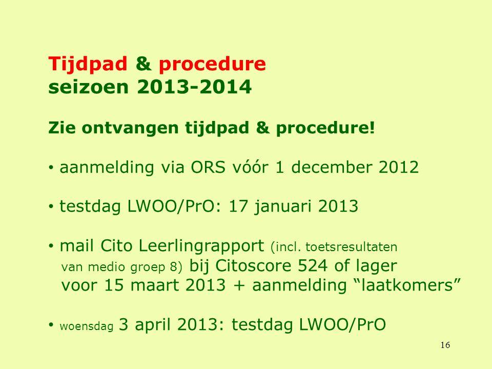 Tijdpad & procedure seizoen 2013-2014