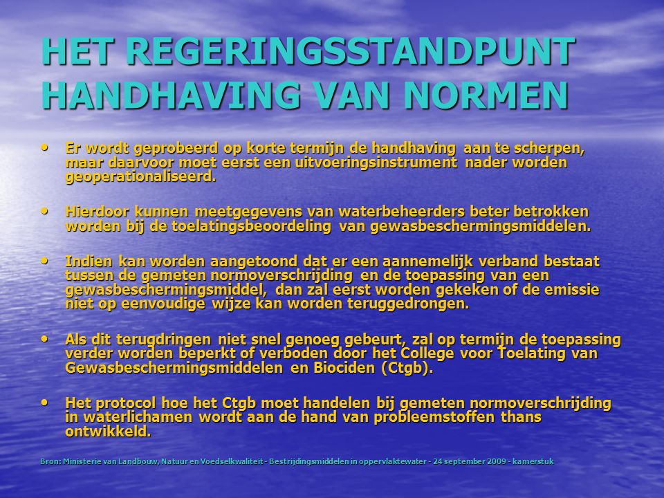 HET REGERINGSSTANDPUNT HANDHAVING VAN NORMEN