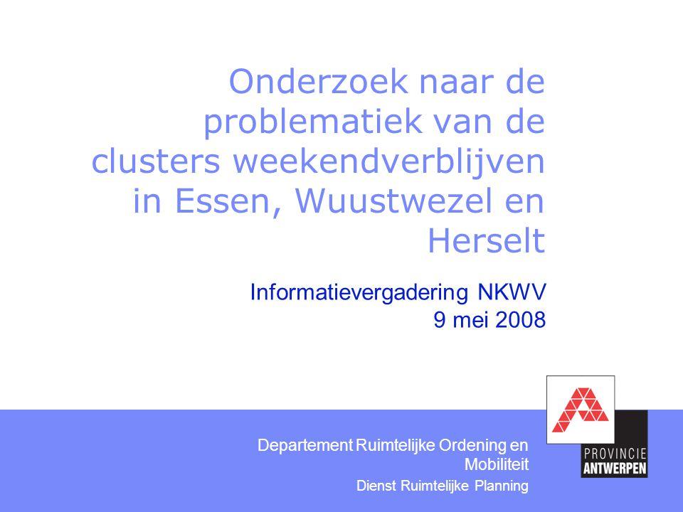 Onderzoek naar de problematiek van de clusters weekendverblijven in Essen, Wuustwezel en Herselt