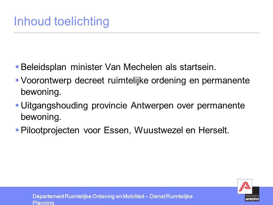 Inhoud toelichting Beleidsplan minister Van Mechelen als startsein.