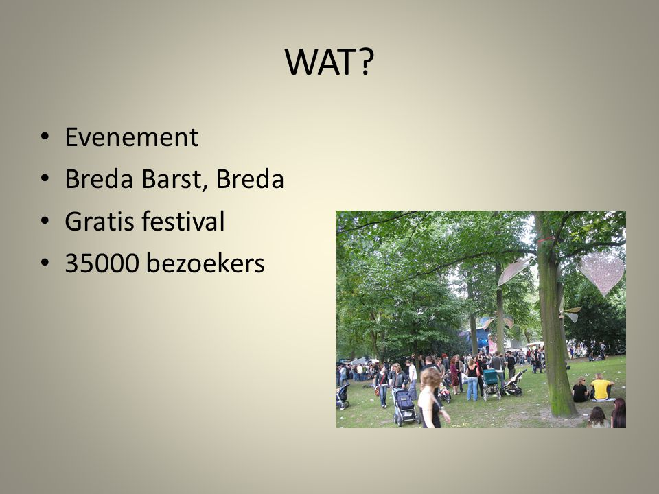 WAT Evenement Breda Barst, Breda Gratis festival 35000 bezoekers