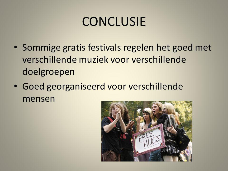 CONCLUSIE Sommige gratis festivals regelen het goed met verschillende muziek voor verschillende doelgroepen.