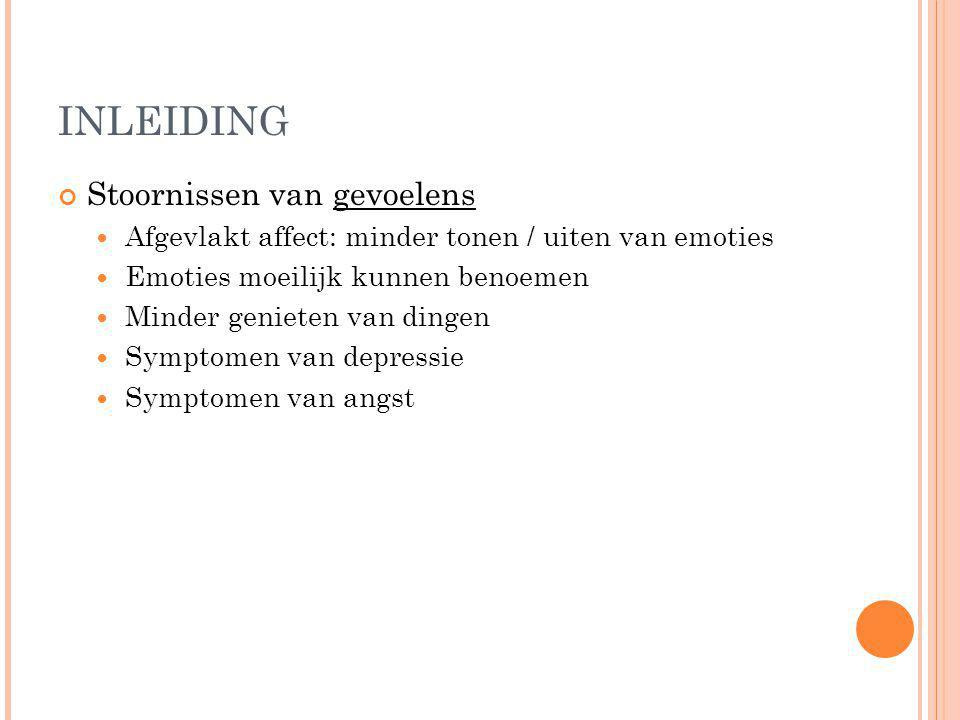 INLEIDING Stoornissen van gevoelens
