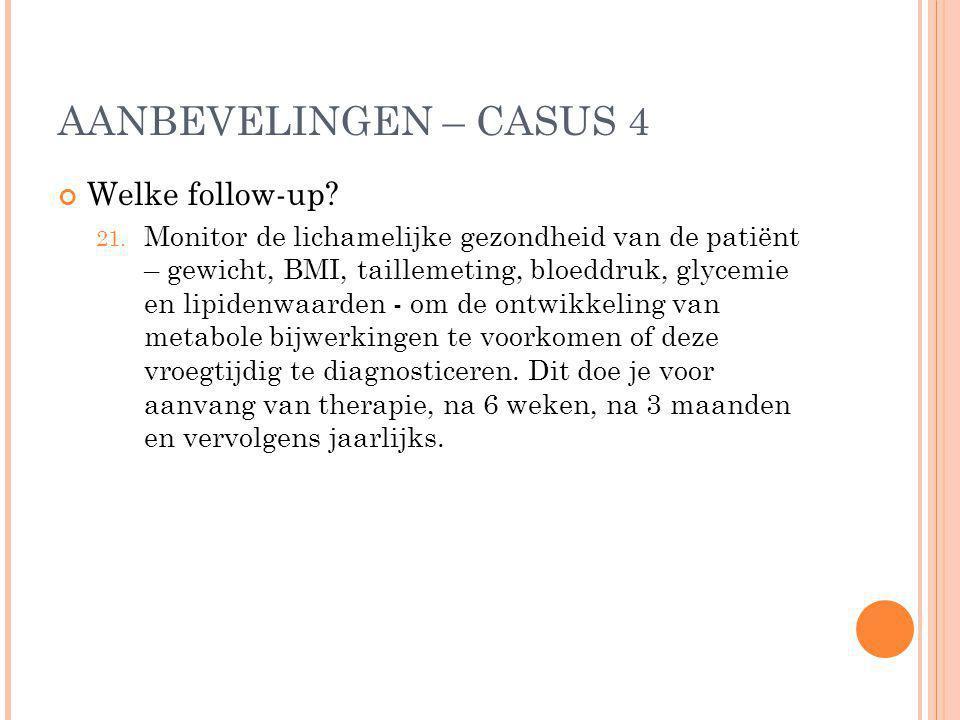 AANBEVELINGEN – CASUS 4 Welke follow-up