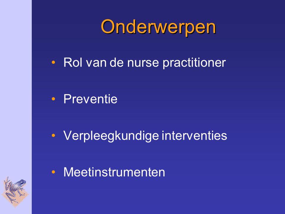 Onderwerpen Rol van de nurse practitioner Preventie