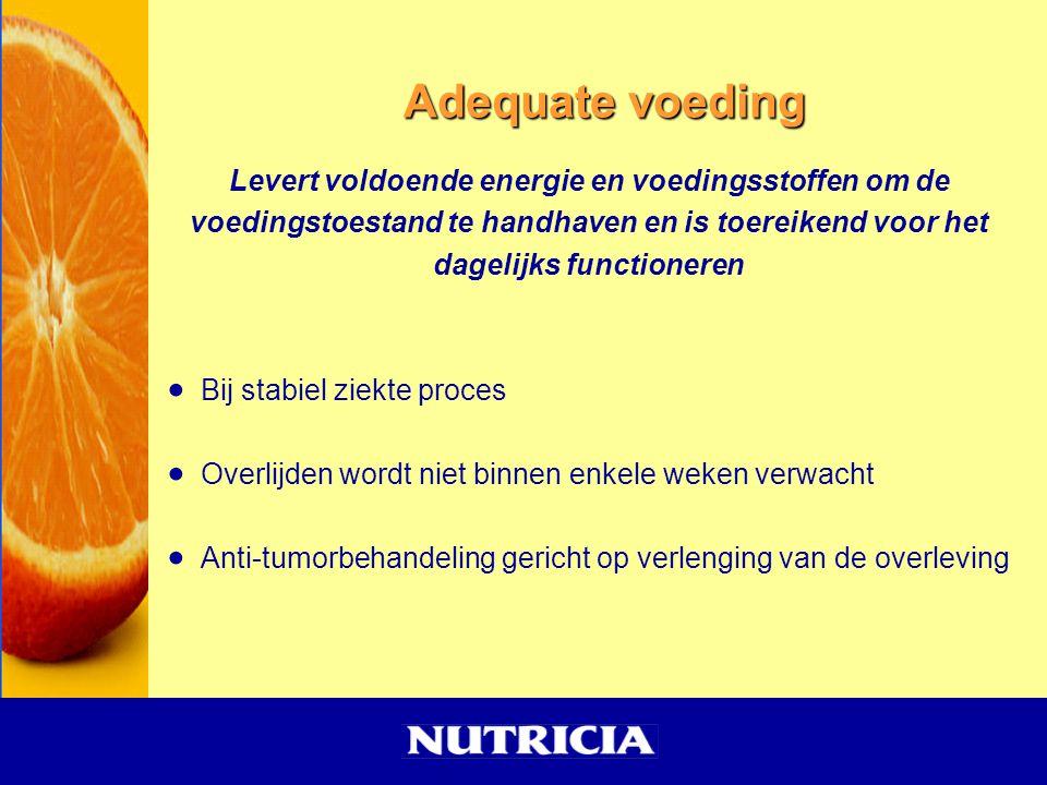 Adequate voeding Levert voldoende energie en voedingsstoffen om de