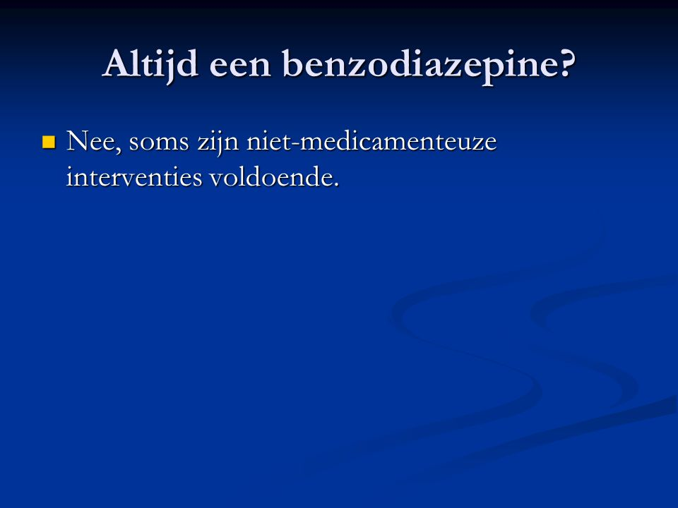 Altijd een benzodiazepine